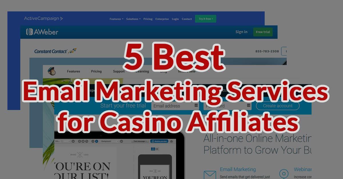 5 Best Email Marketing Services for Casino Affiliates | Flytonic