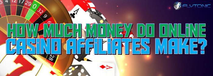 How-Much-Money-Do-Online-Casino-Affiliates-Make