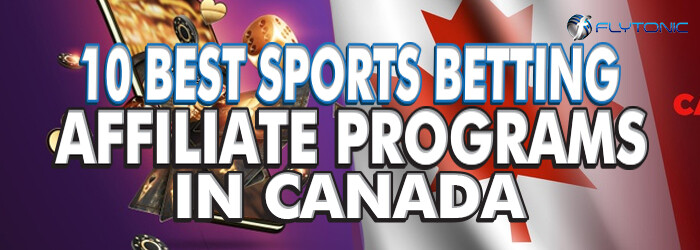 10 Best Sports Betting Affiliate Programs In Canada