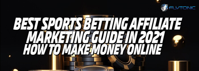 Best-Sports-Betting-Affiliate-Marketing-Guide-in-2021