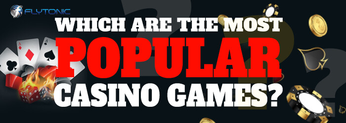 Which-are-the-most-popular-casino-games